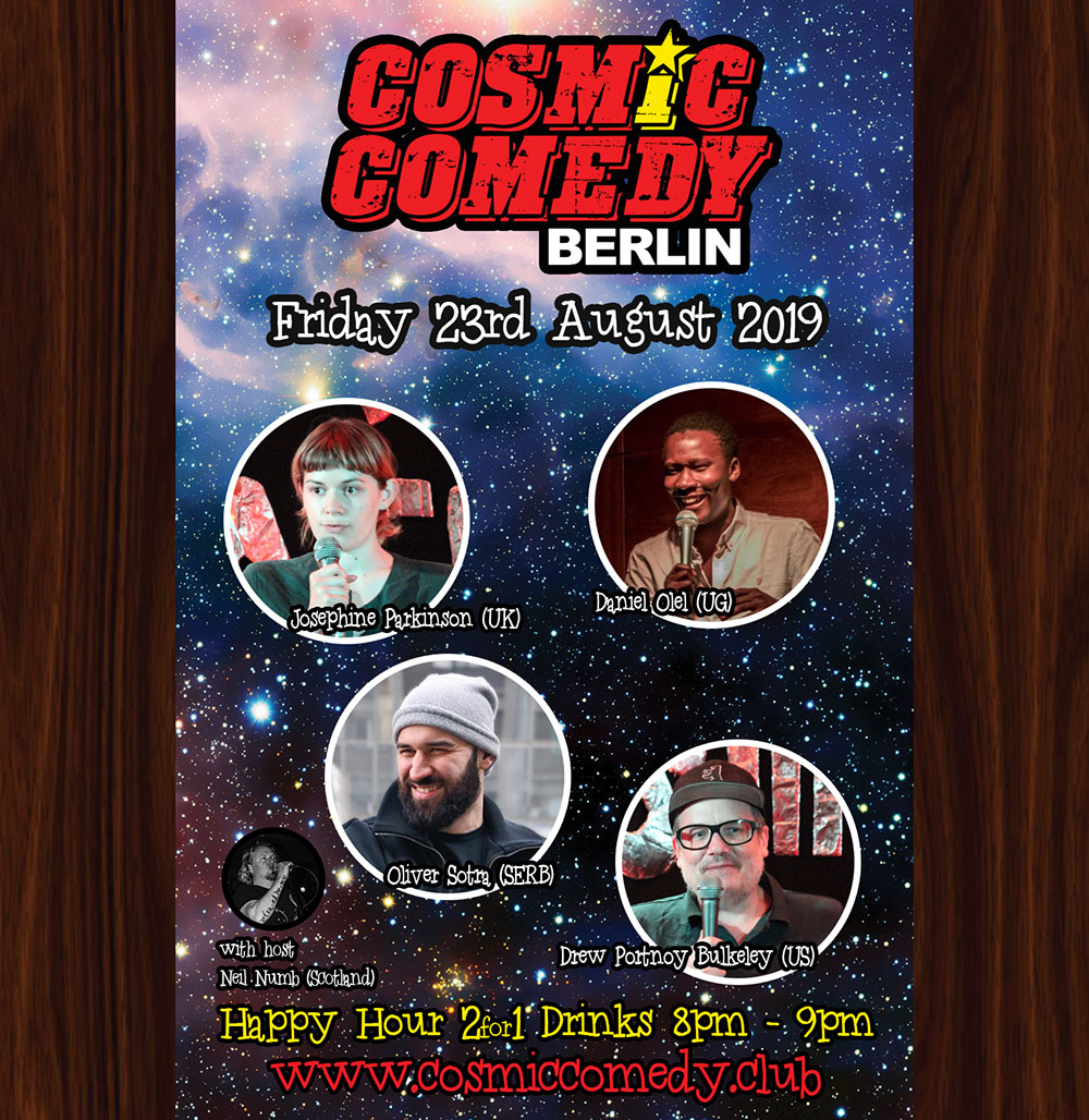 Cosmic Comedy Club with Free Vegetarian (& Vegan) Pizza & Shots Friday 23rd August 2019